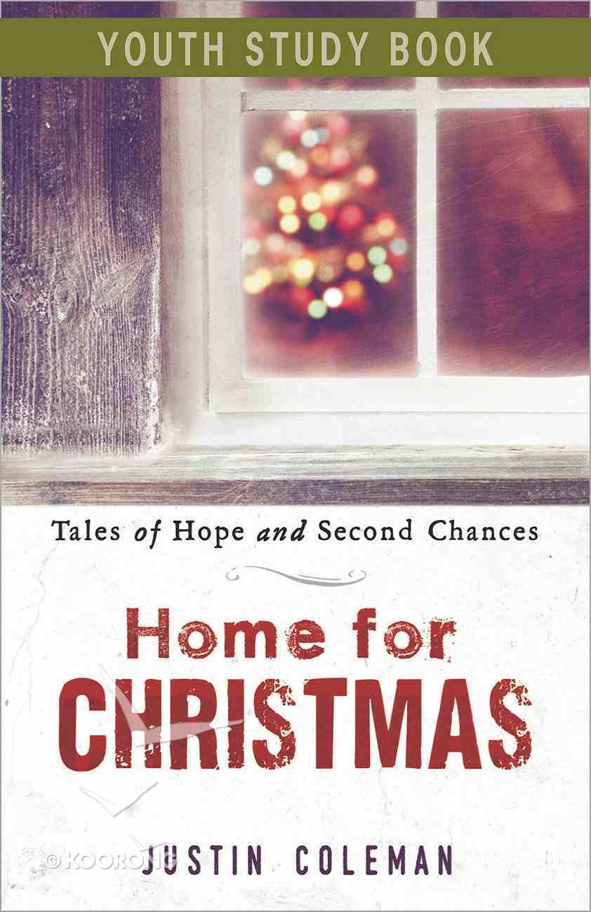Home For Christmas: Tales of Hope and Second Chances (Youth Study Book) eBook