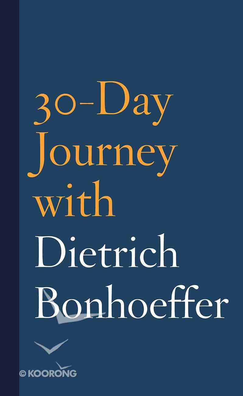 30-Day Journey With Dietrich Bonhoeffer eBook