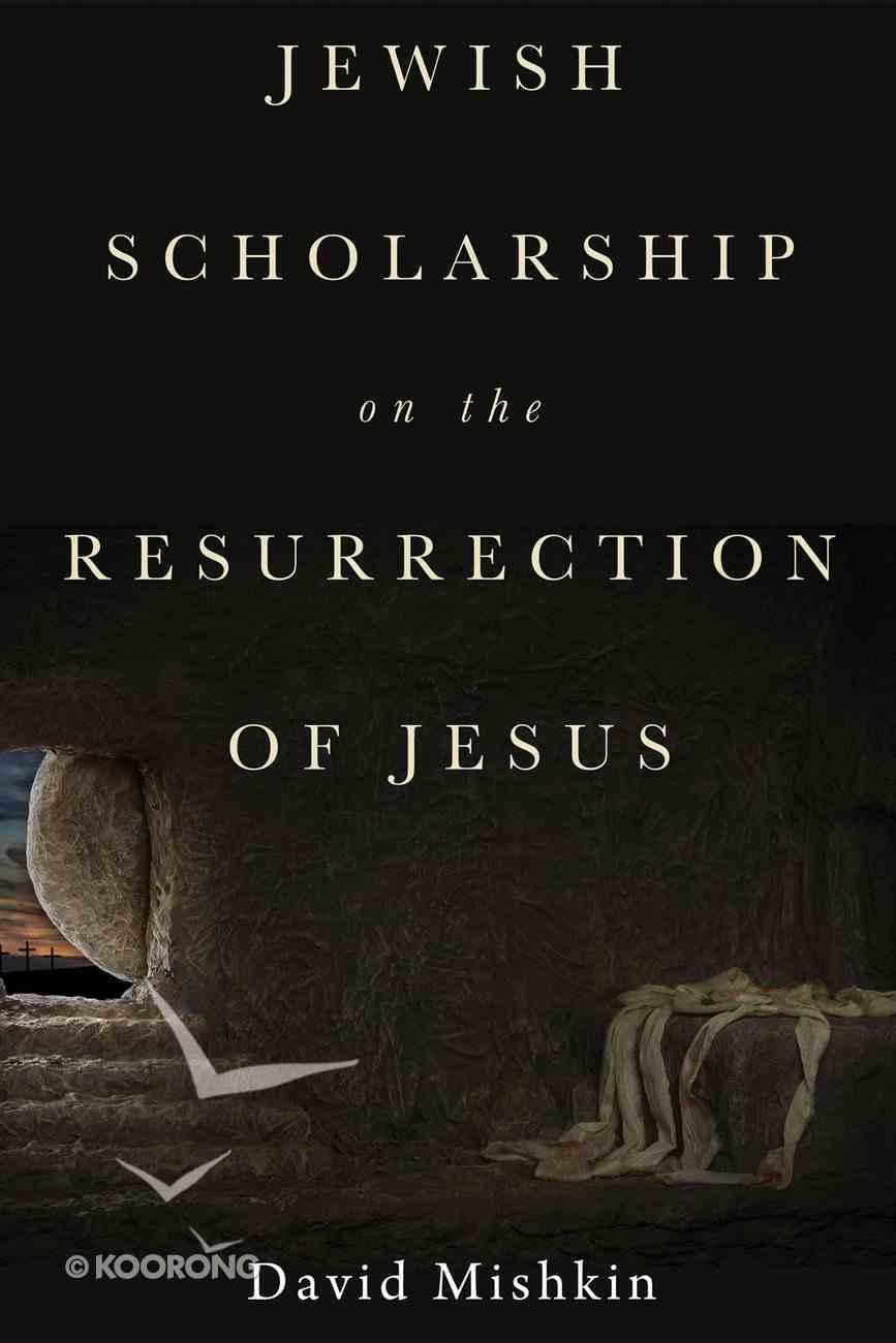 Jewish Scholarship on the Resurrection of Jesus eBook