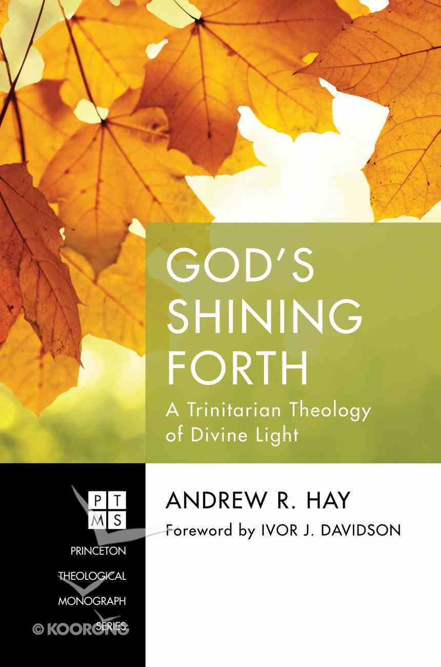 God's Shining Forth (Princeton Theological Monograph Series) eBook