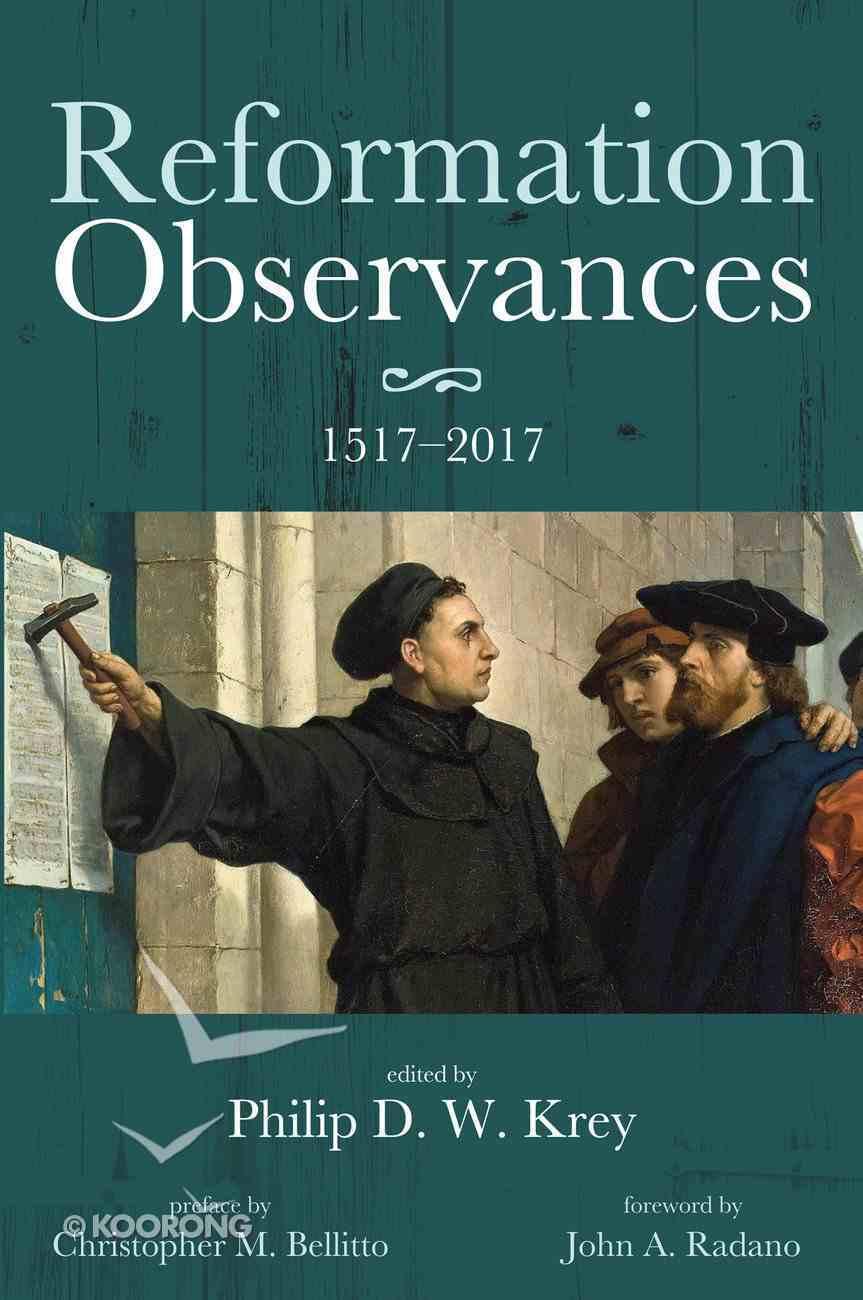 Reformation Observances: 1517-2017 Paperback