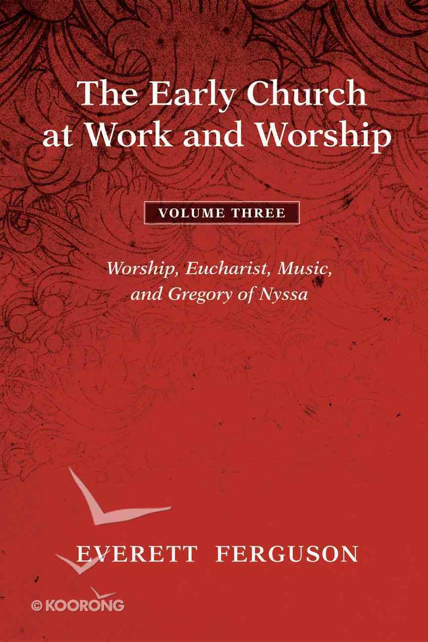 The Early Church At Work and Worship - Volume 3 eBook