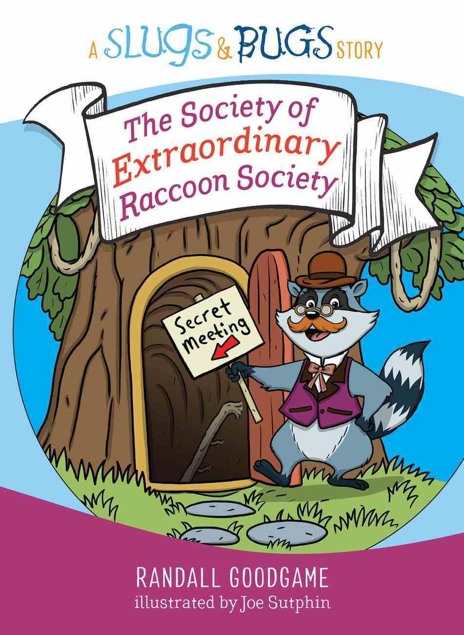 The Society of Extraordinary Raccoon Society (Slugs & Bugs Series) eBook