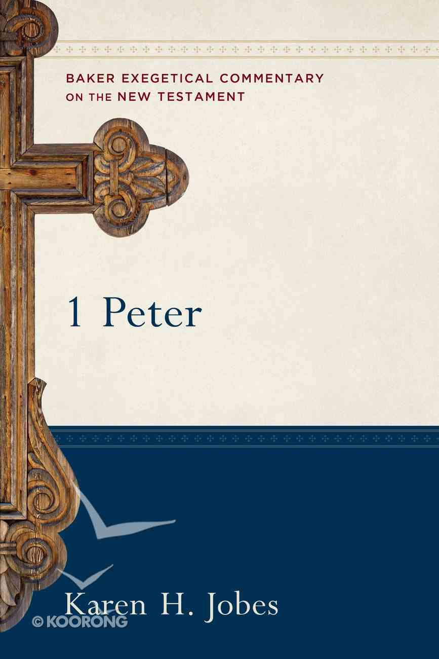 1 Peter (Baker Exegetical Commentary On The New Testament Series) eBook