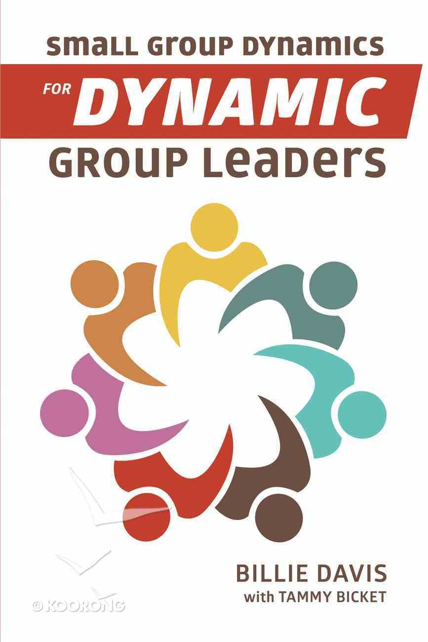 Small Group Dynamics For Dynamic Group Leaders eBook