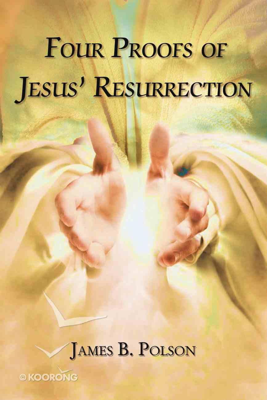 Four Proofs of Jesus? Resurrection eBook