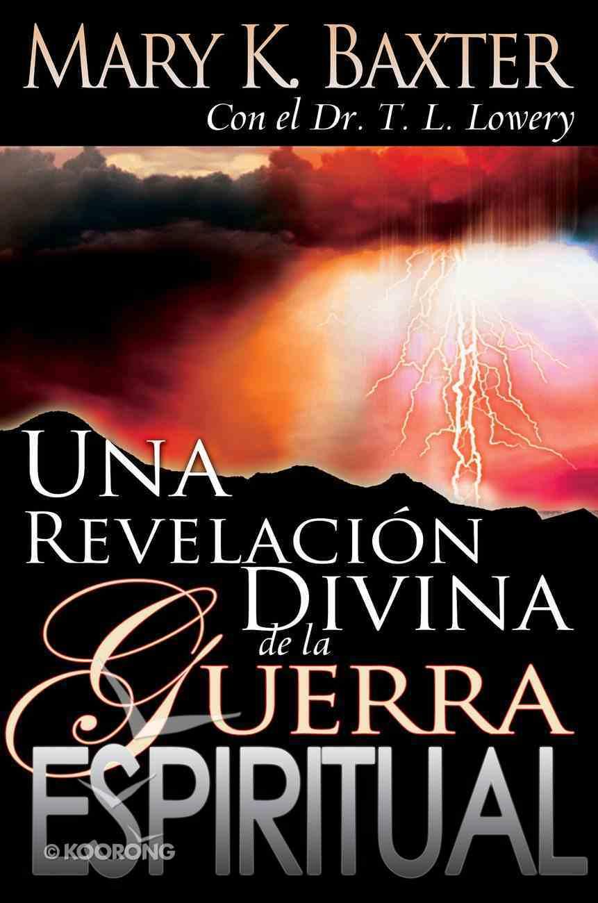 Una Revelacin Divina De La Guerra Espiritual eBook