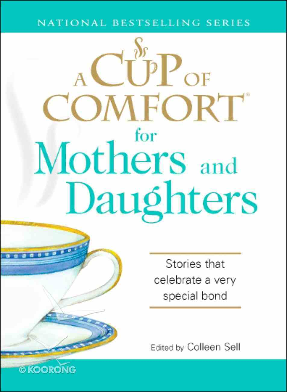 A Cup of Comfort For Mothers and Daughters eBook