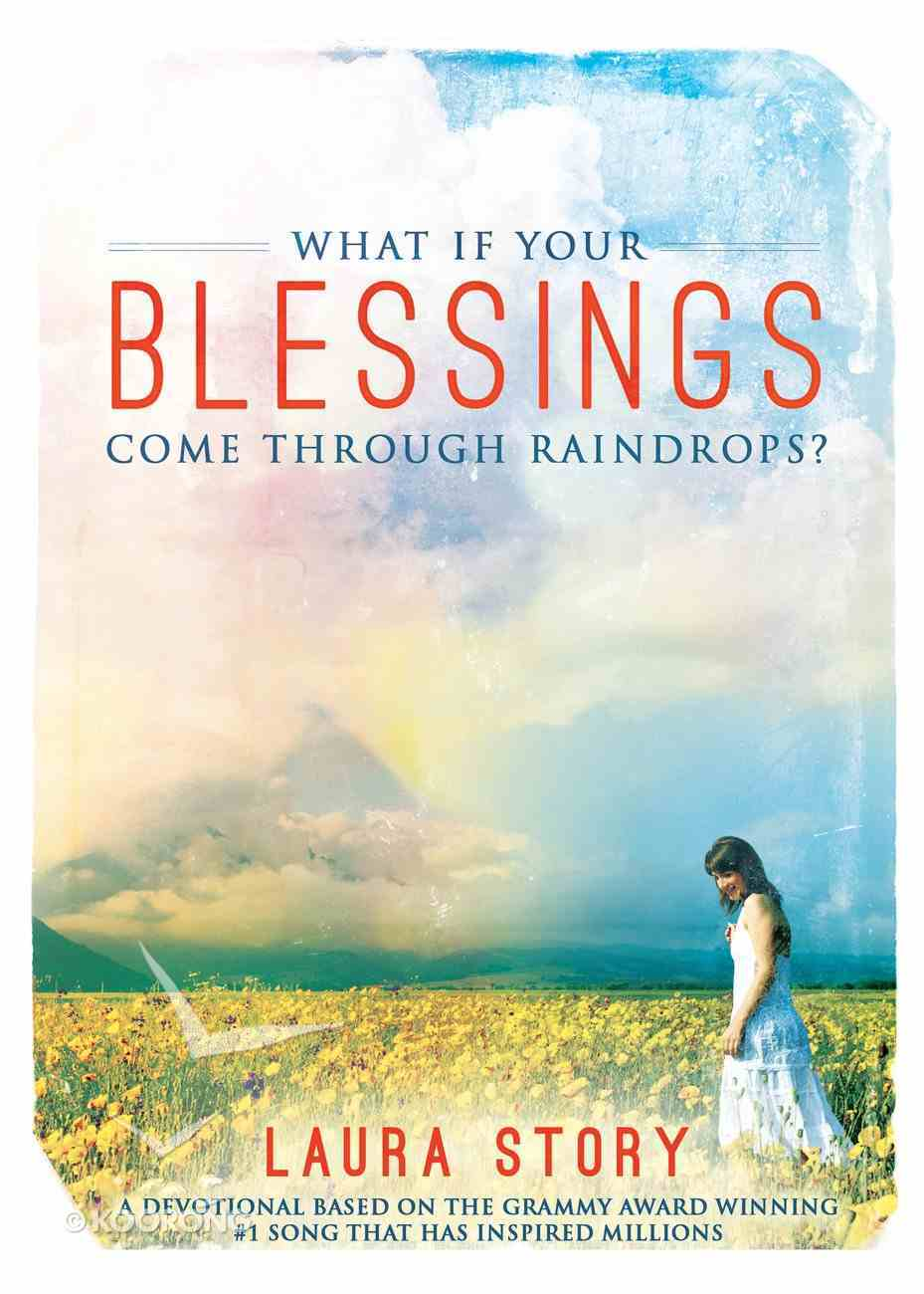 What If Your Blessings Come Through Raindrops? eBook