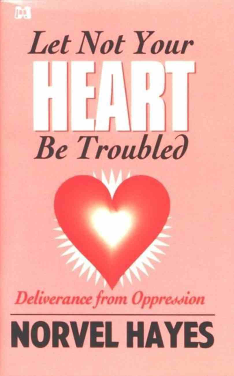 Let Not Your Heart Be Troubled eBook