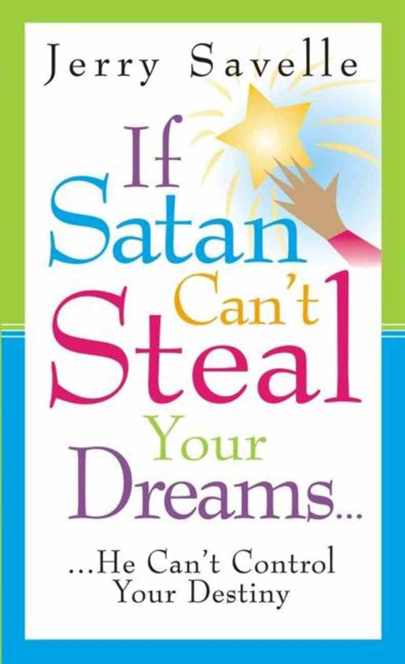 If Satan Can't Steal Your Dreams... eBook