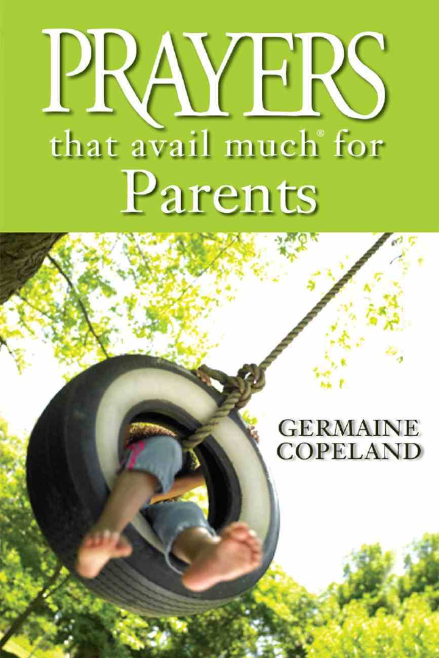 Prayers That Avail Much For Parents (Prayers That Avail Much Series) eBook