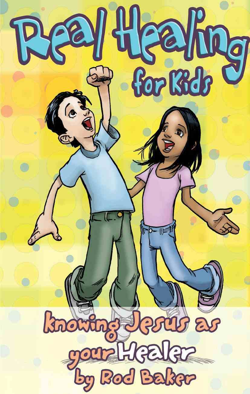 Real Healing For Kids eBook