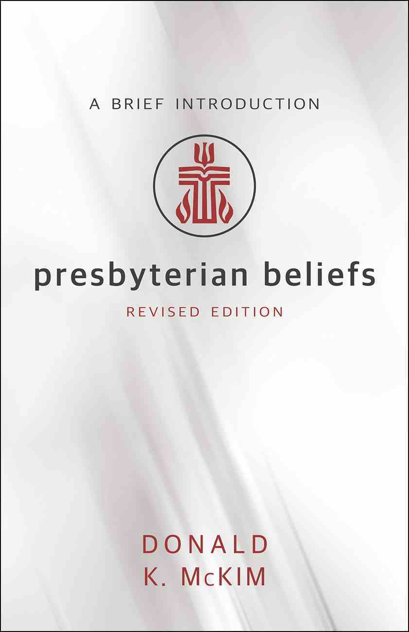 Presbyterian Beliefs, Revised Edition eBook