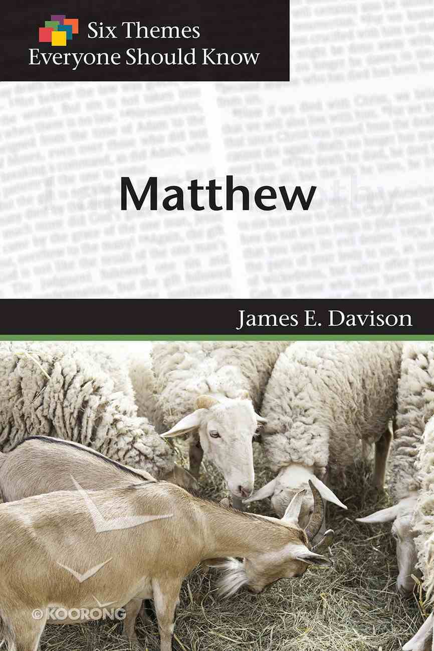 Six Themes in Matthew Everyone Should Know (Six Themes Everyone Should Know Series) eBook
