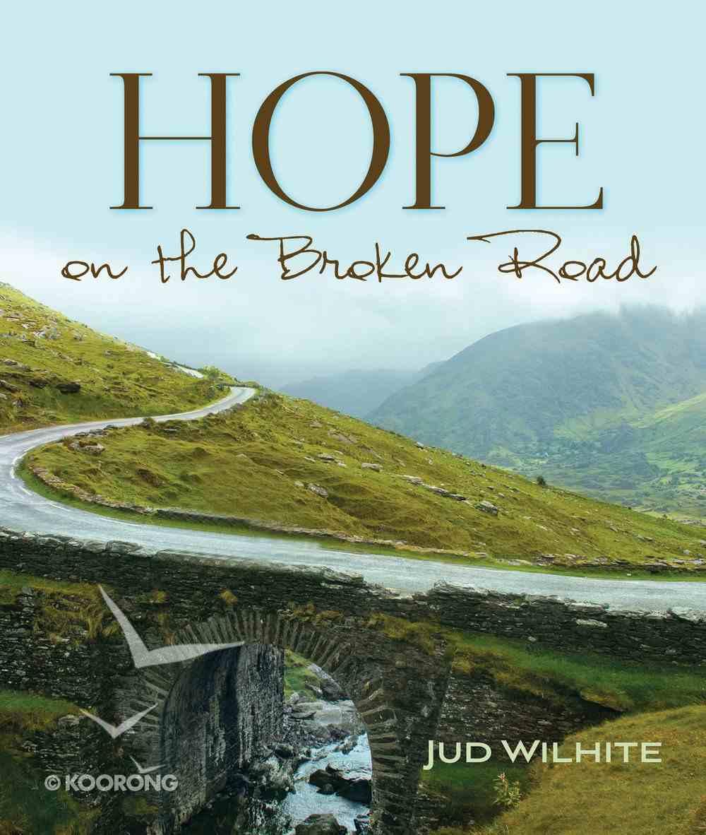 Hope on the Broken Road eBook