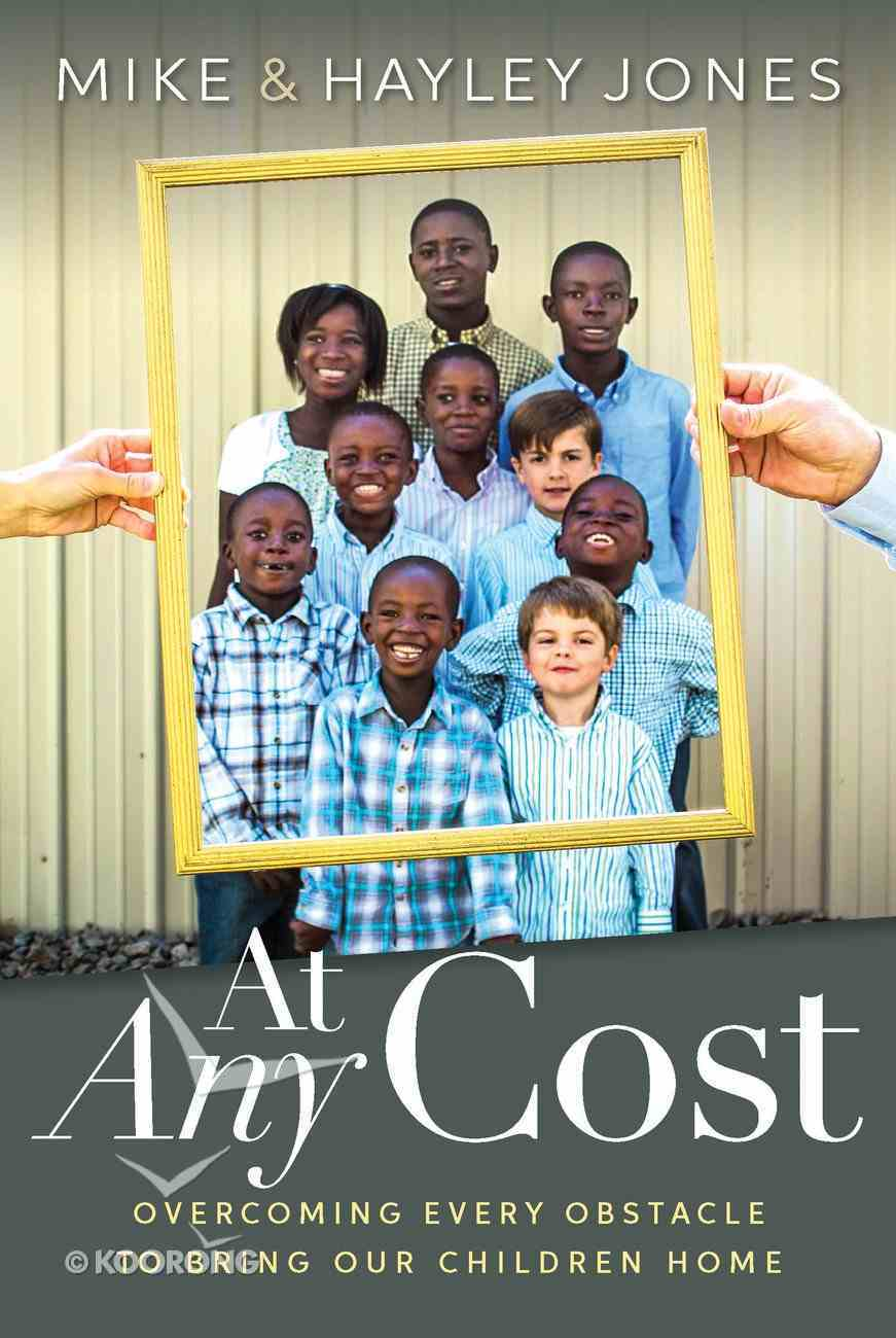 At Any Cost: Overcoming Every Obstacle to Bring Our Children Home eBook