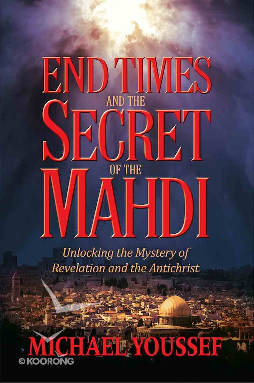 End Times and the Secret of the Mahdi eBook