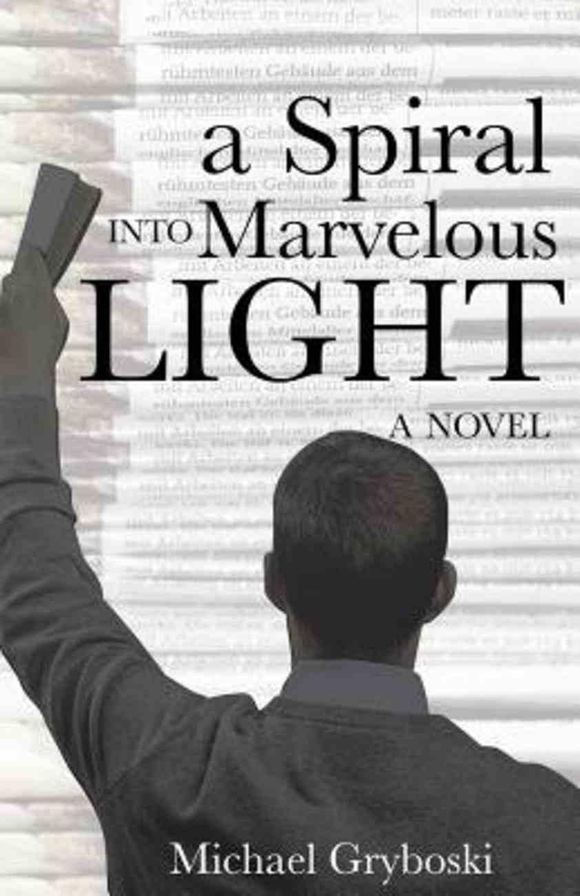 A Spiral Into Marvelous Light eBook