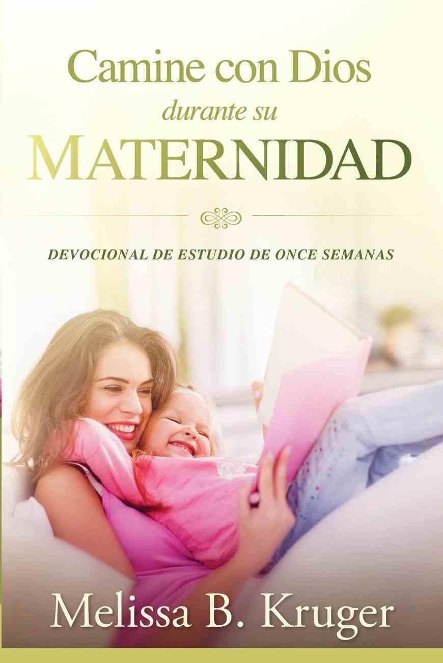 Camine Con Dios Durante Su Maternidad eBook