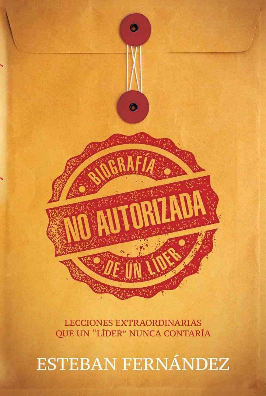 Biografa No Autorizada De Un Lder eBook