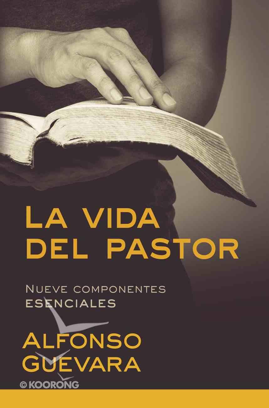 La Vida Del Pastor / the Pastor's Life eBook