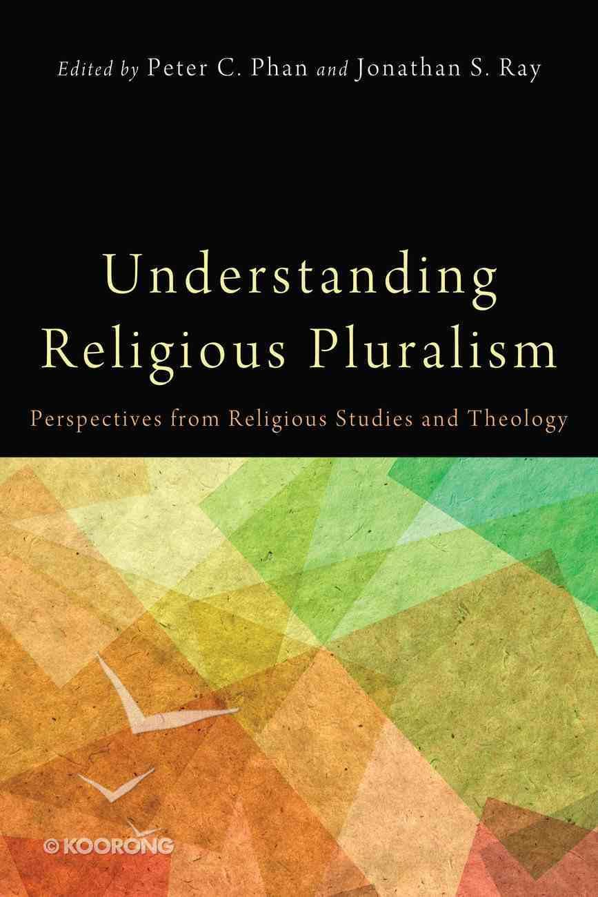 Understanding Religious Pluralism eBook