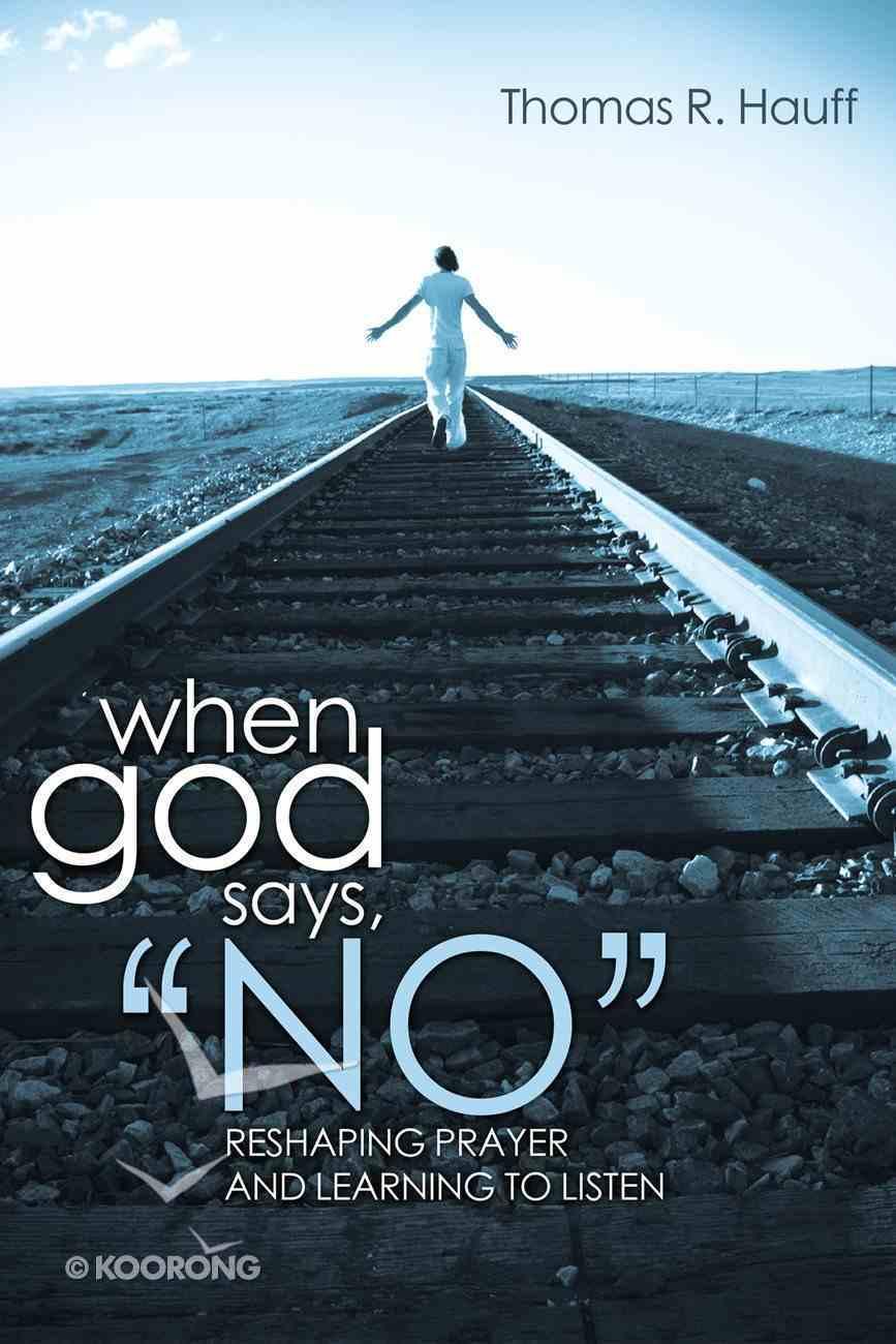 "When God Says, ""No"" eBook"