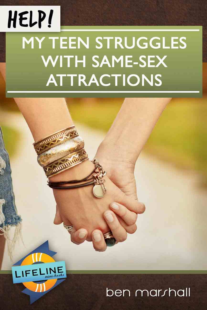 Help! My Teen Struggles With Same-Sex Attractions Booklet