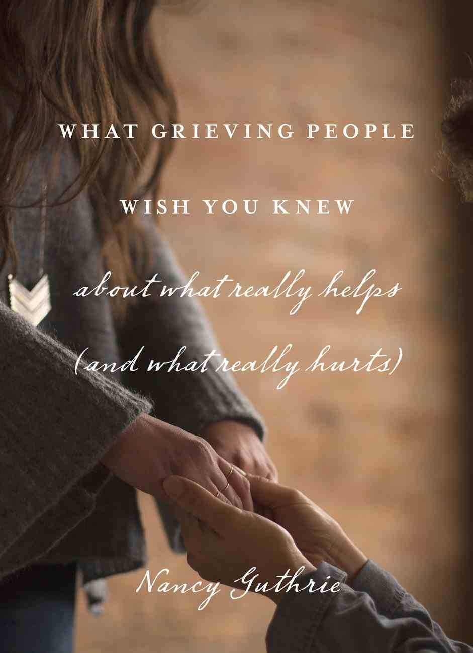 What Grieving People Wish You Knew About What Really Helps (Unabridged, 5 Cds) (And What Really Hurts) CD