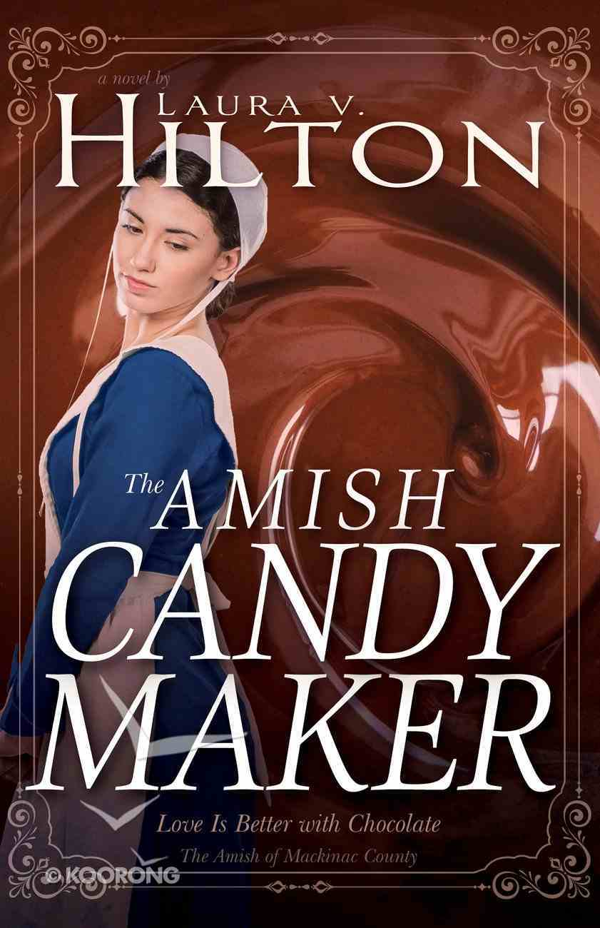The Amish Candymaker (#02 in Amish Of Mackinac County Series) eBook