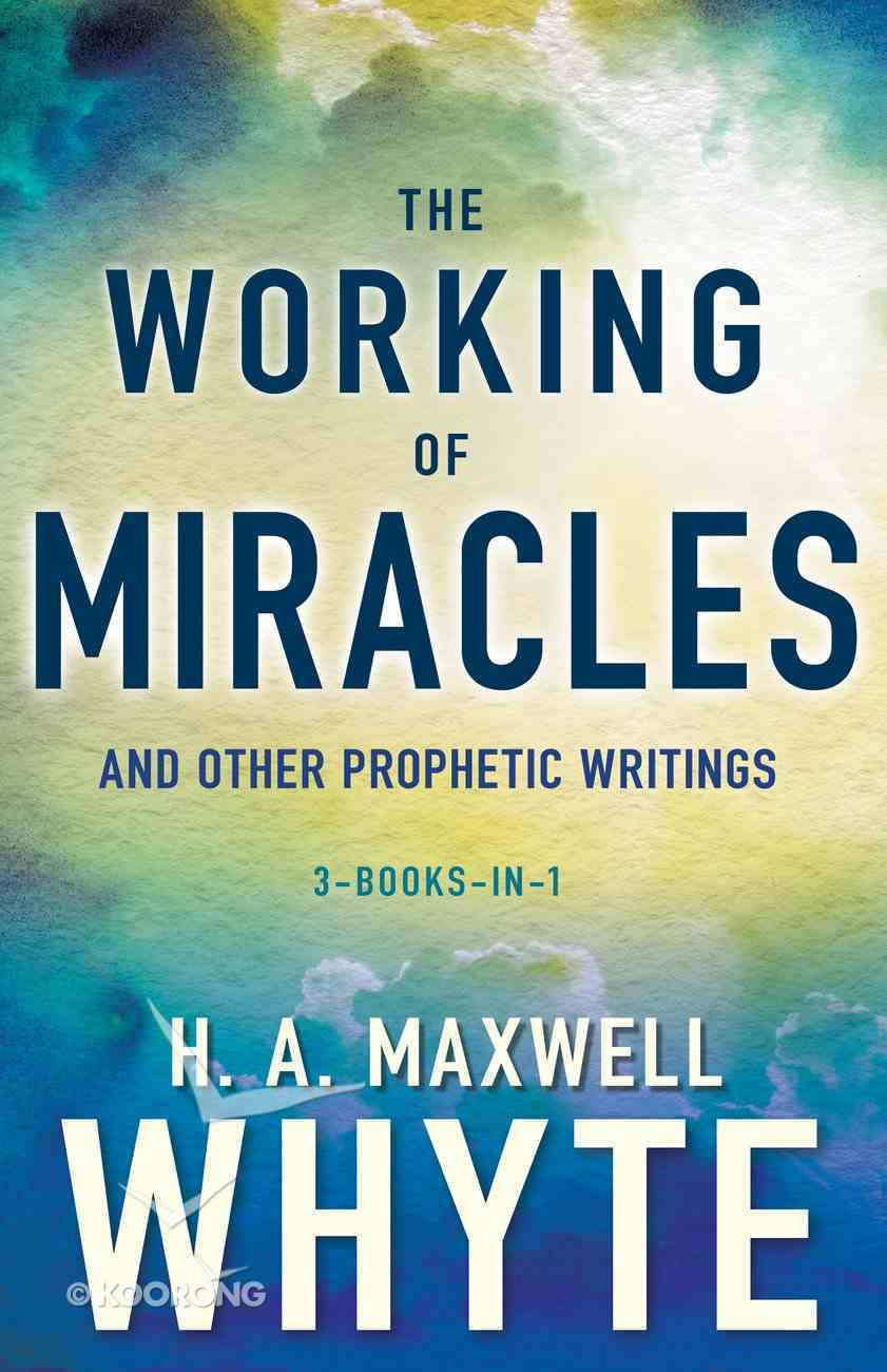 The Working of Miracles and Other Prophetic Writings eBook