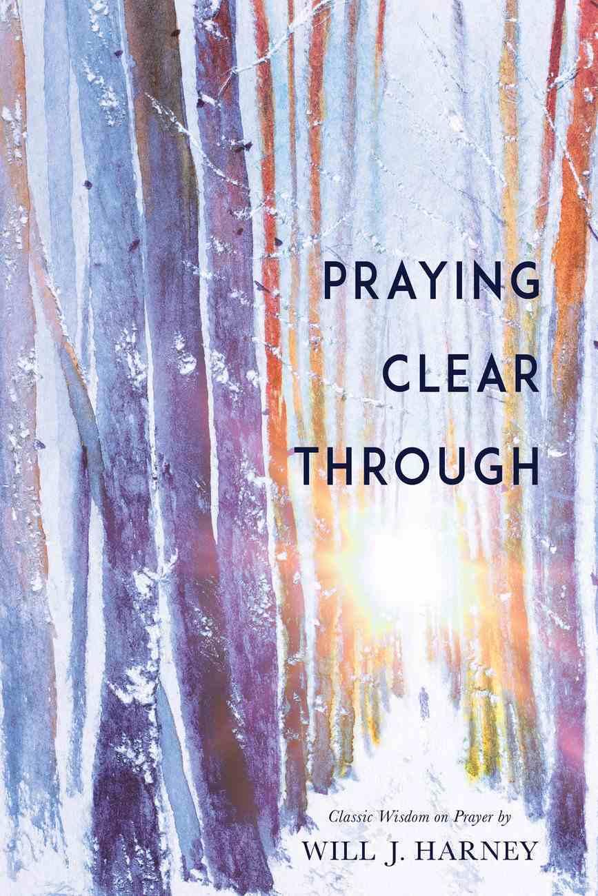 Praying Clear Through eBook