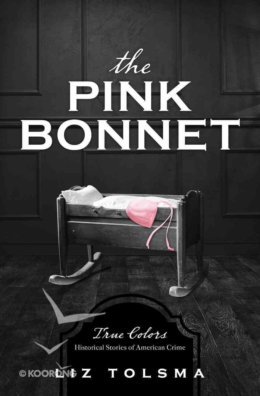 The Pink Bonnet (#02 in True Color Series) eBook