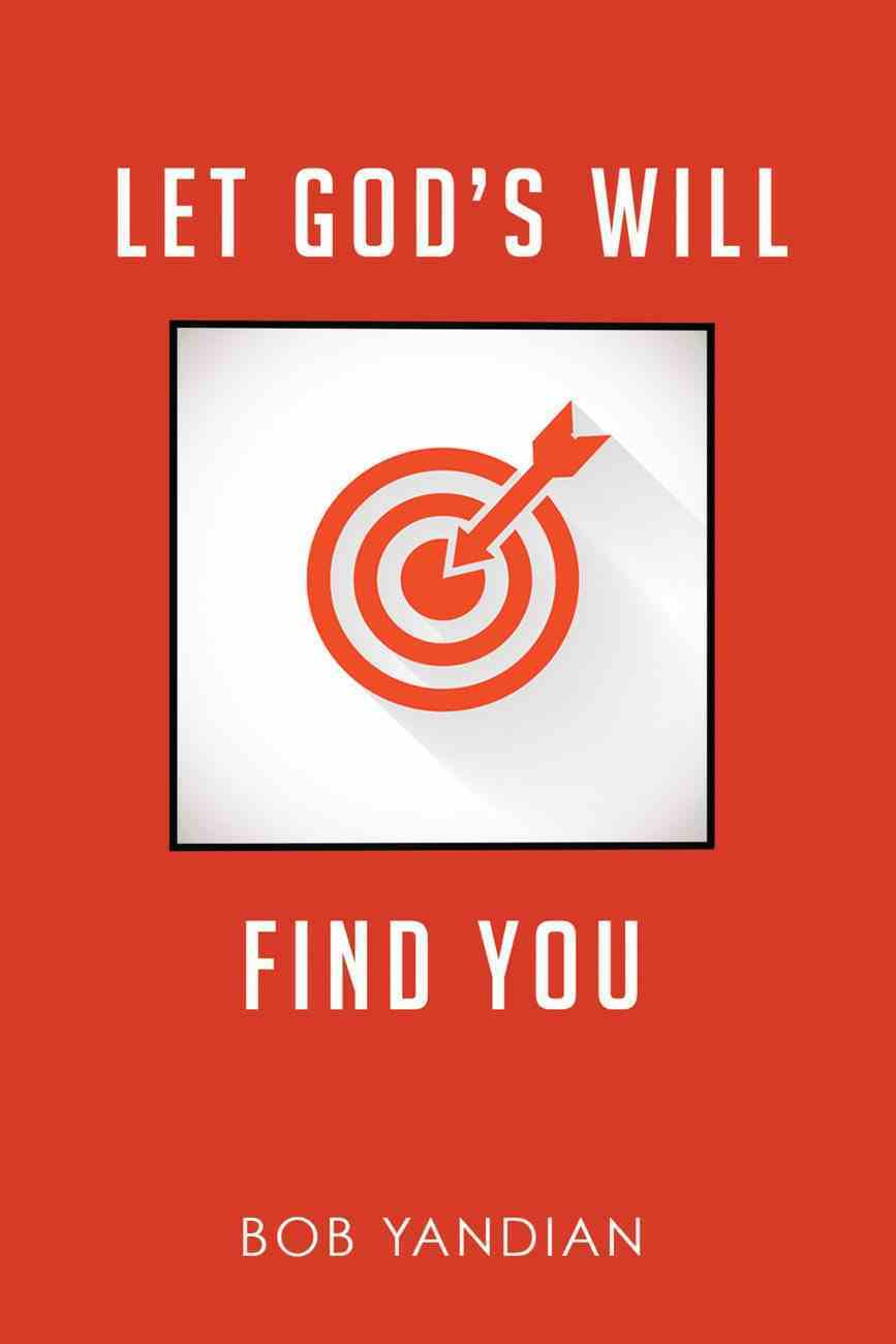 Let God's Will Find You eBook
