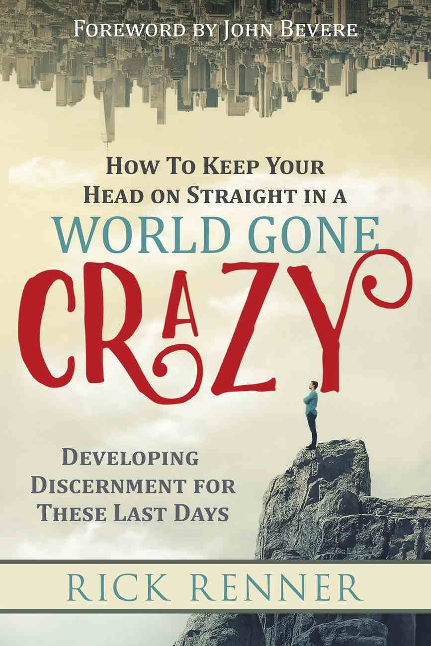How to Keep Your Head on Straight in a World Gone Crazy eBook