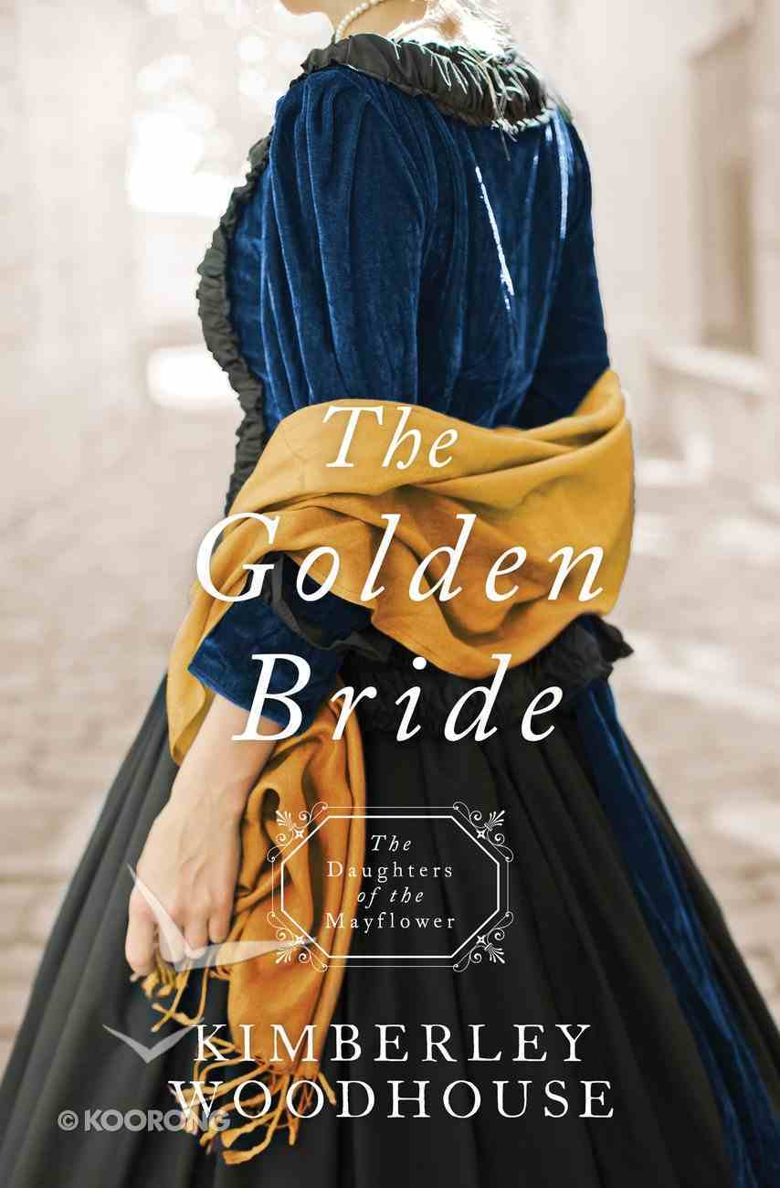 The Golden Bride (#08 in Daughters Of The Mayflower Series) eBook