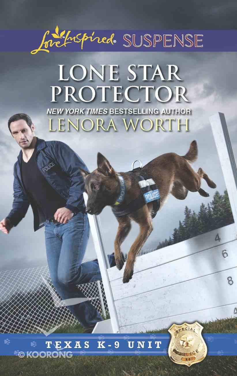 Lone Star Protector (Texas K-9 Unit) (Love Inspired Suspense Series) eBook