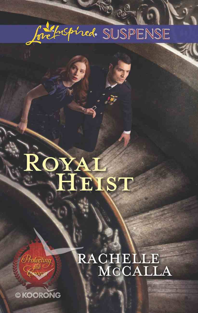 Royal Heist (Protecting the Crown) (Love Inspired Suspense Series) eBook