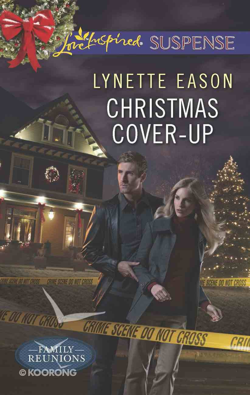 Christmas Cover-Up (Family Reunions) (Love Inspired Suspense Series) eBook