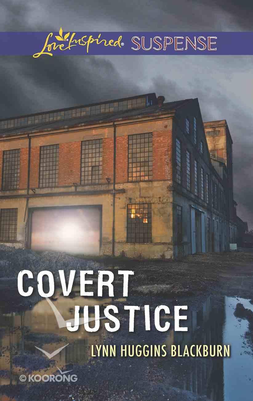 Covert Justice (Love Inspired Suspense Series) eBook