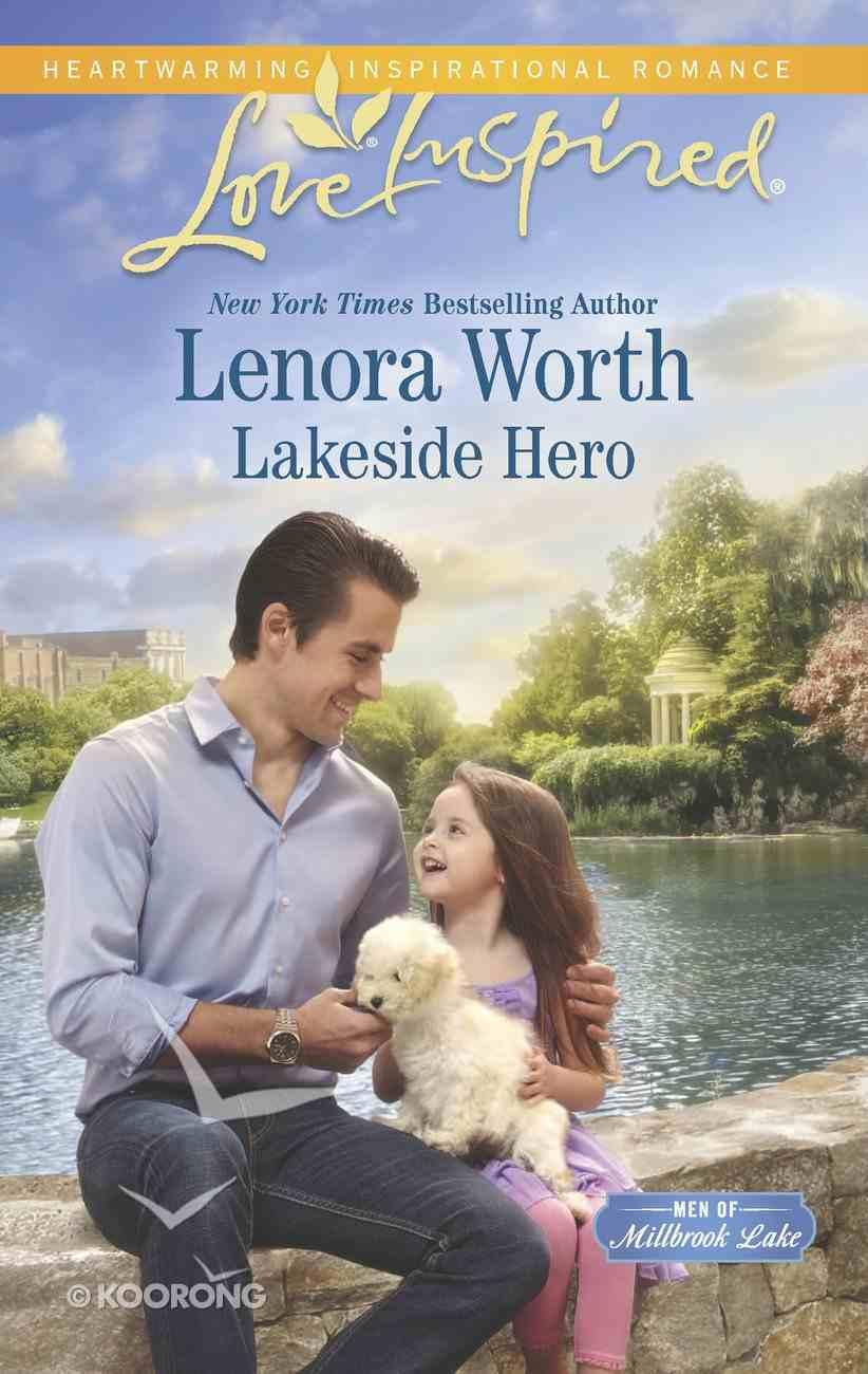 Lakeside Hero (Men of Millbrook Lake) (Love Inspired Series) eBook