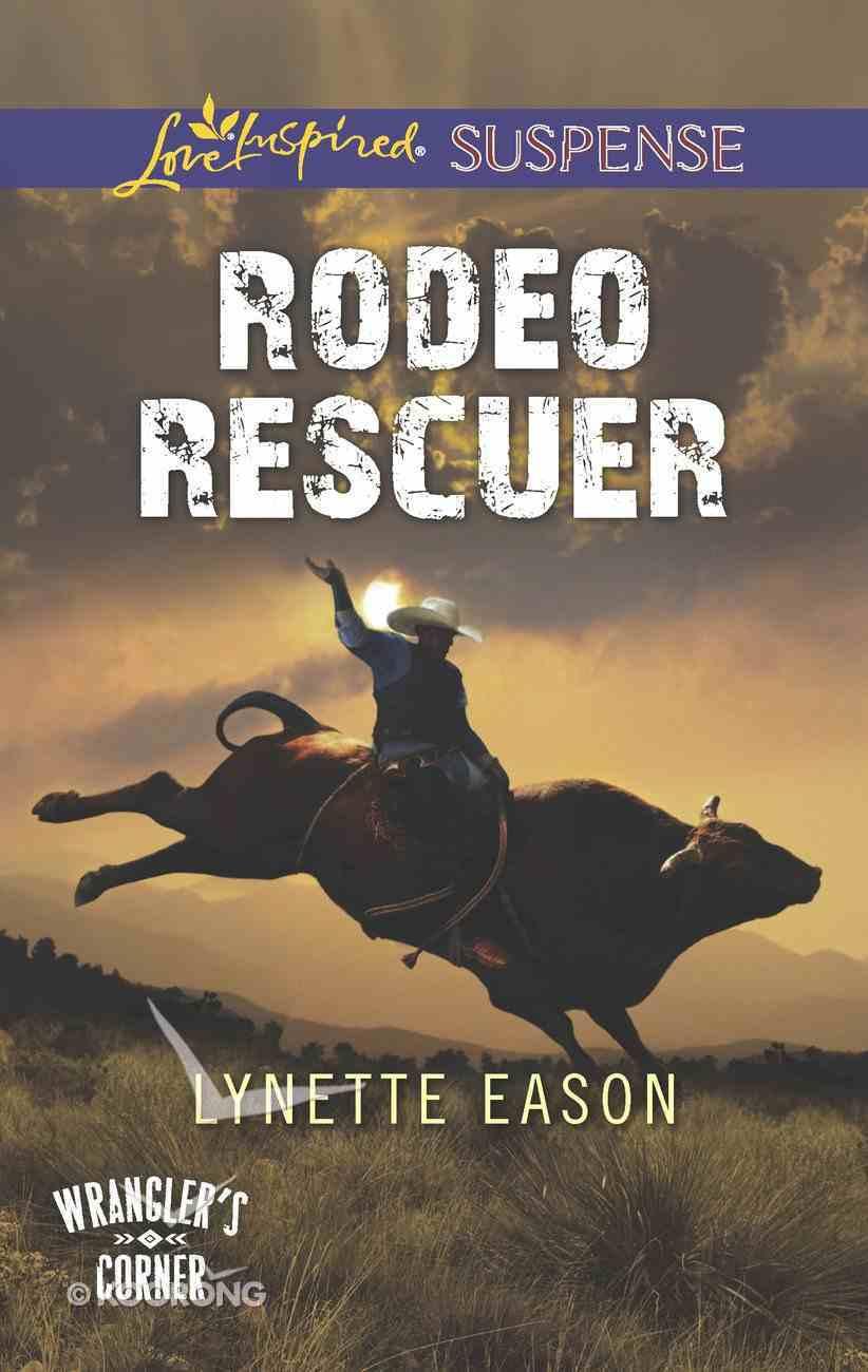 Rodeo Rescuer (Wrangler's Corner) (Love Inspired Suspense Series) eBook