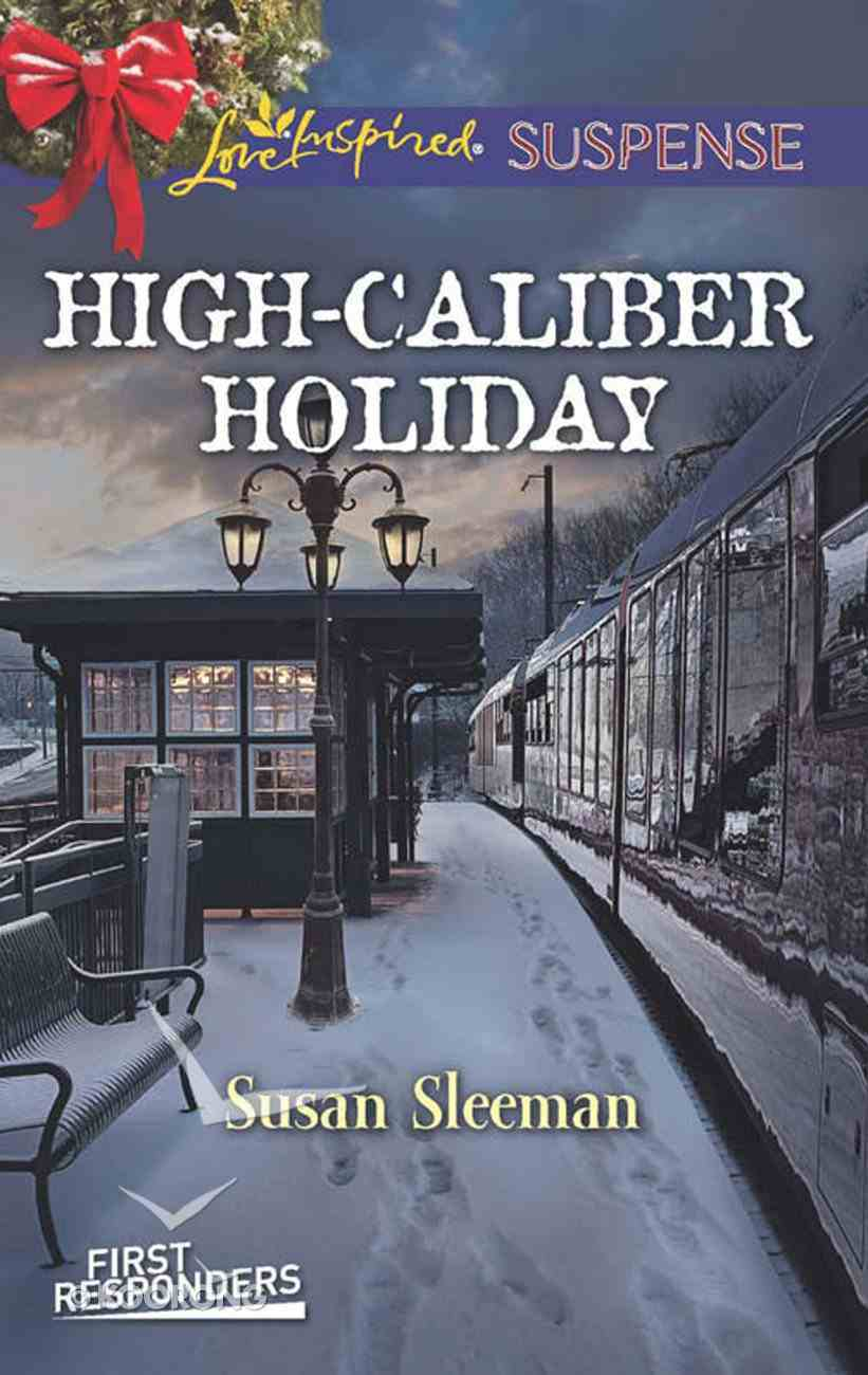 High-Caliber Holiday (First Responders #03) (Love Inspired Suspense Series) eBook