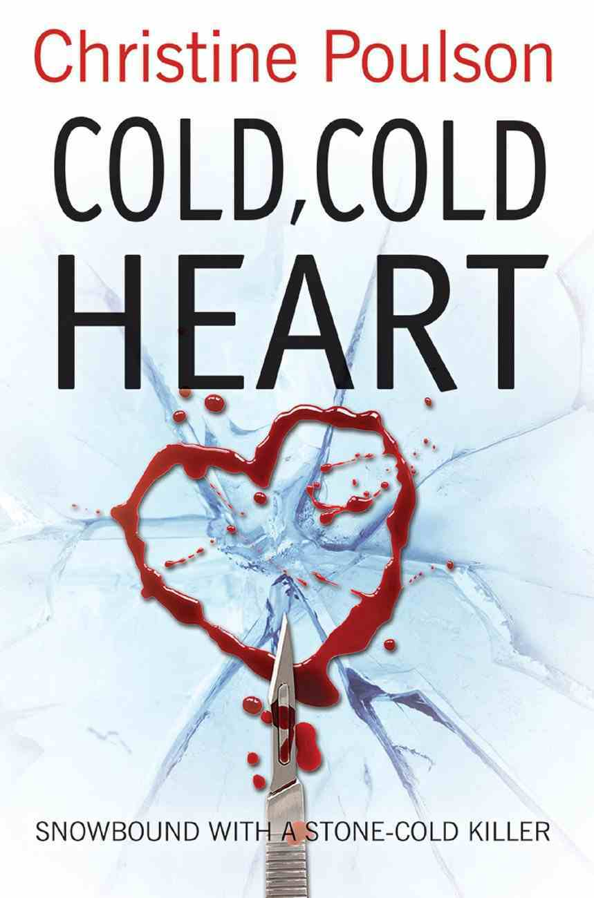 Cold, Cold Heart: Snowbound With a Stone-Cold Killer eBook