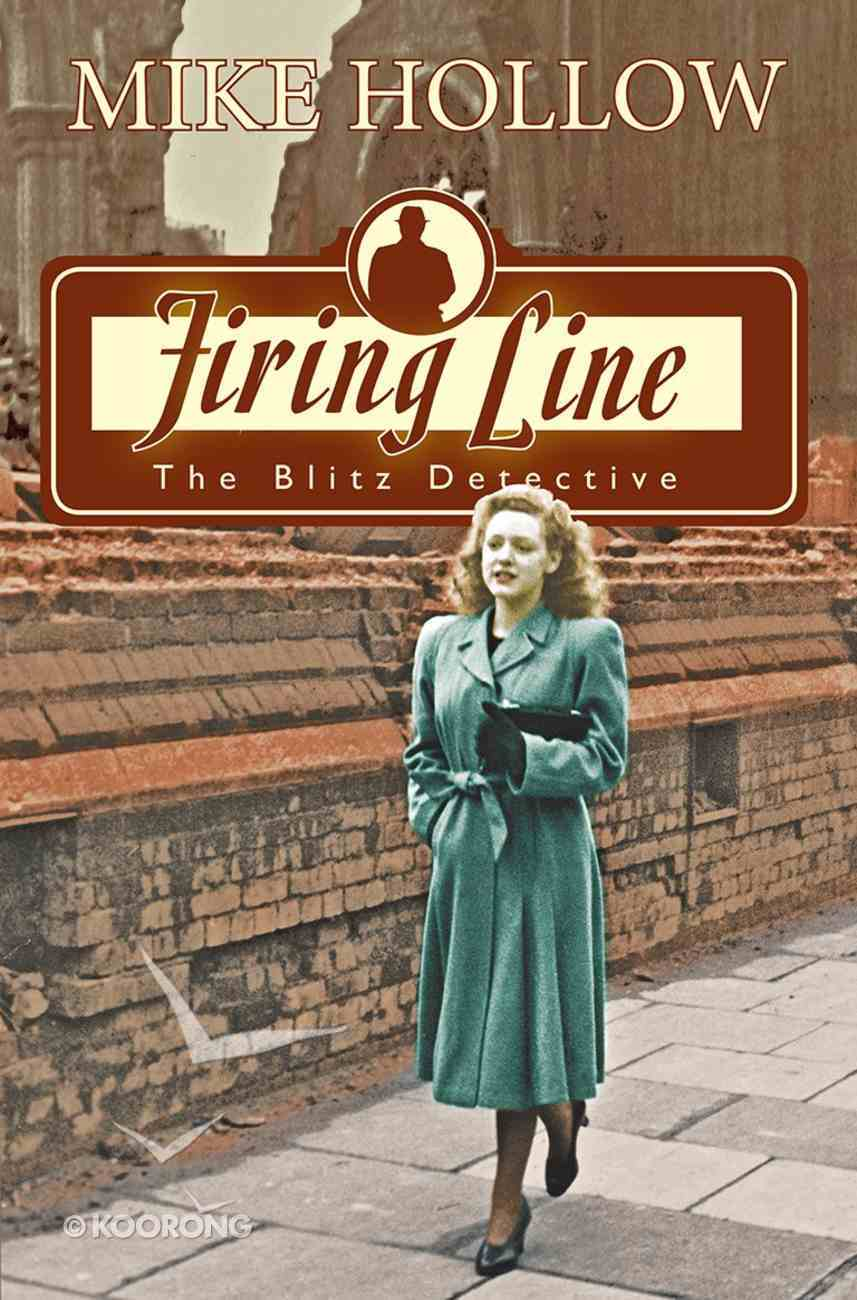 Firing Line (#04 in The Blitz Detective Series) Paperback