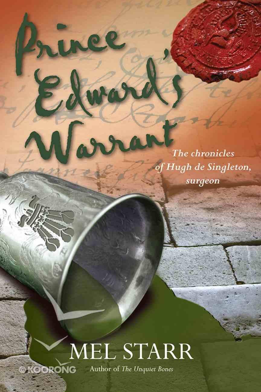 Prince Edward's Warrant (#11 in Chronicles Of Hugh De Singleton Series) Paperback