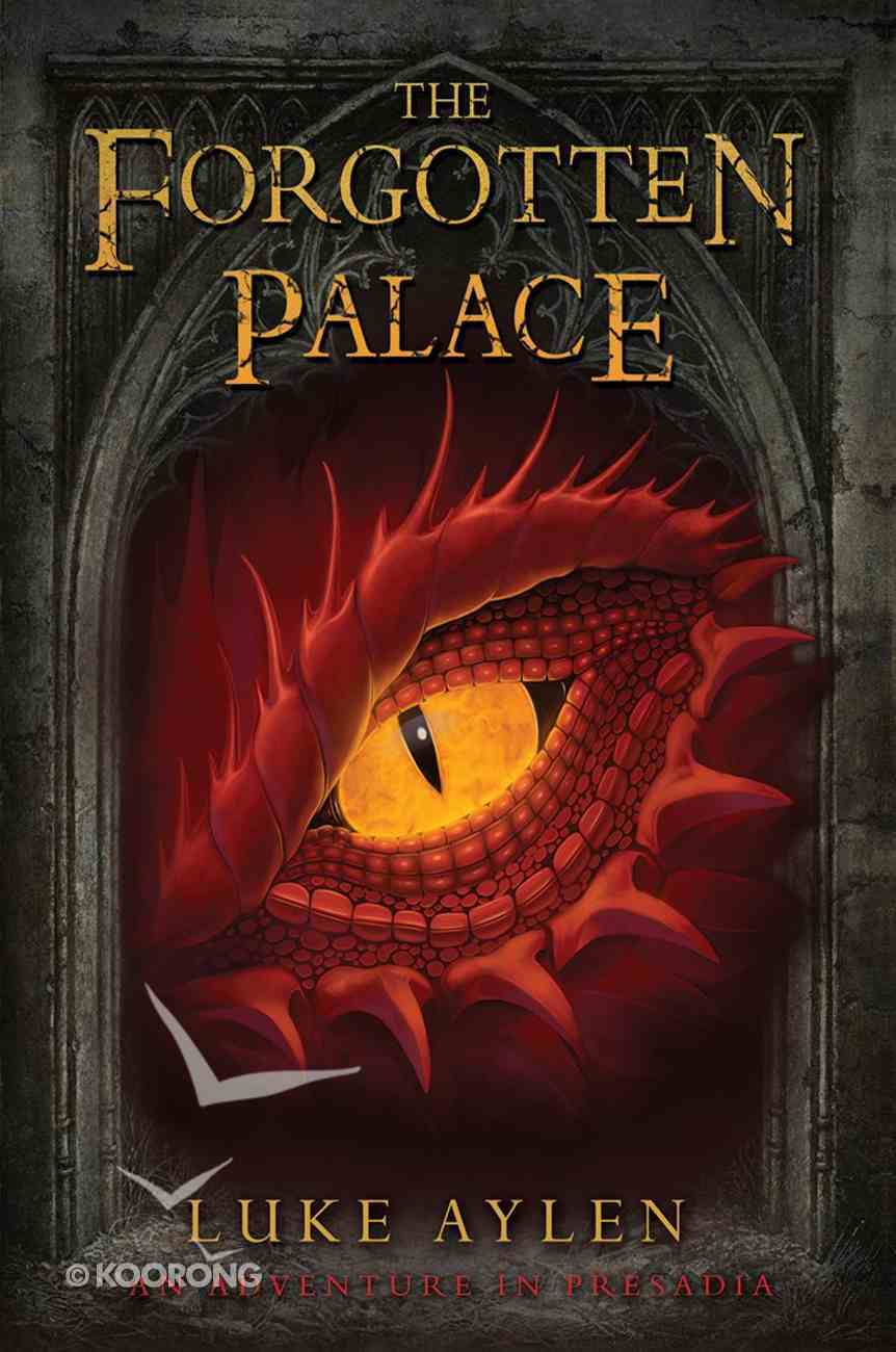 The Forgotten Palace (#02 in Adventure In Presadia Trilogy Series) Paperback