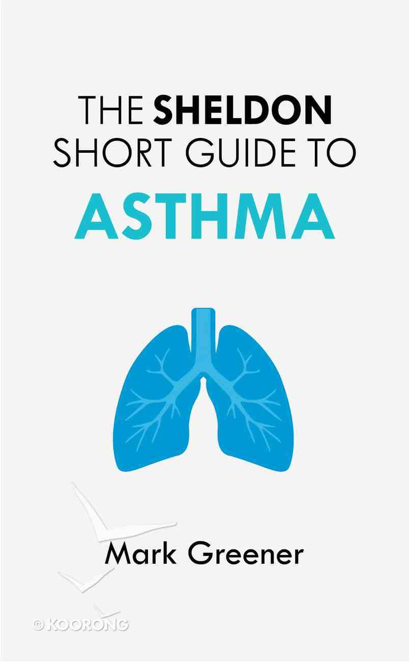 The Sheldon Short Guide to Asthma (The Sheldon Study Guide Series) eBook