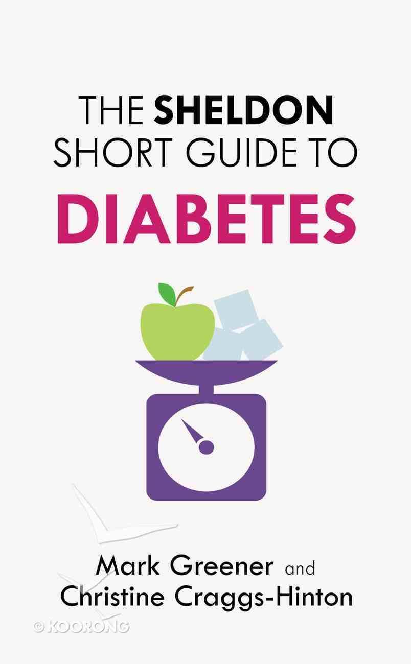 The Sheldon Short Guide to Diabetes (The Sheldon Study Guide Series) eBook